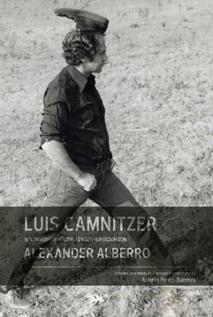 Luis Camnitzer in conversation with / en conversación con Alexander Alberro