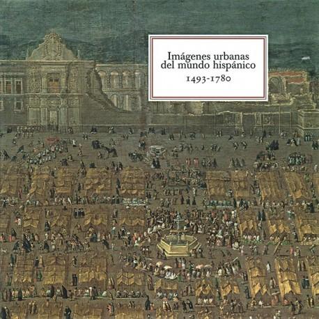 Imágenes urbanas del mundo hispánico. 1493-1780
