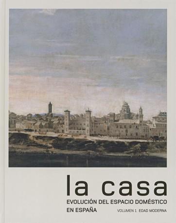 La casa. Evolución del espacio doméstico en España