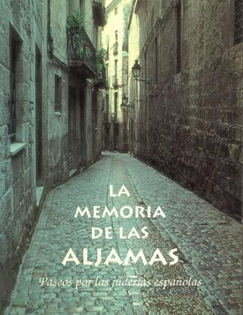 La memoria de las aljamas. Paseos por las juderías españolas