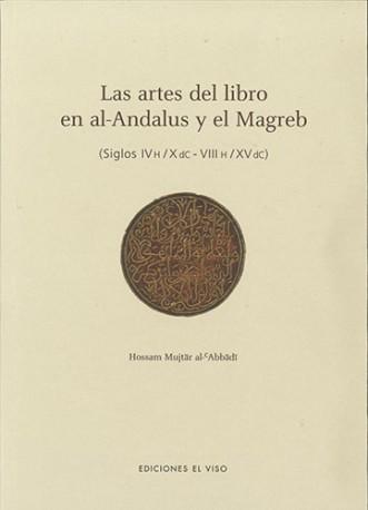 Las artes del libro en al-Andalus y el Magreb