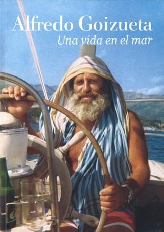 Alfredo Goizueta. Una vida en el mar.