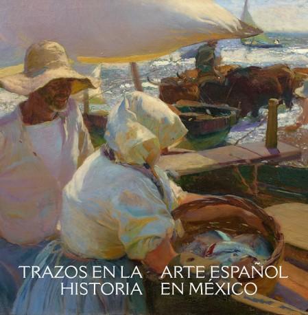 Trazos en la historia. Arte español en México