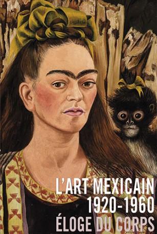 L'art Mexicain 1920-1960: Éloge du corps