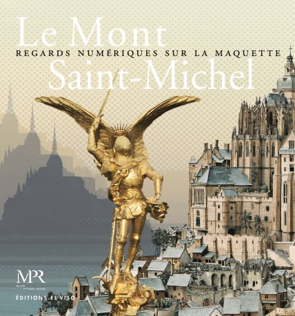 Le Mont Saint-Michel. Regards numériques sur la maquette