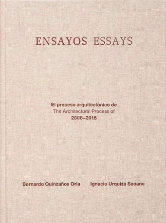 ENSAYOS. El proceso arquitectónico de 2008-2018 / ESSAYS. The Architectural Process of 2008-2018