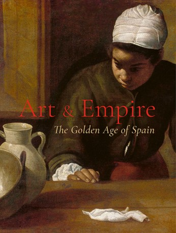 Art & Empire. The Golden Age of Spain