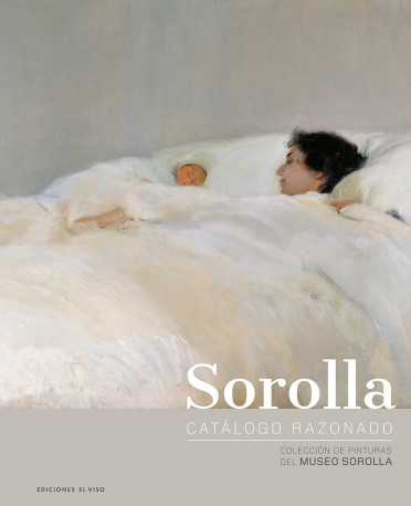 Sorolla. Catálogo razonado. Colección de pinturas del Museo Sorolla