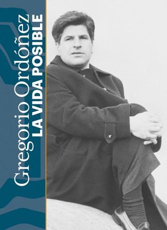 Gregorio Ordóñez: La vida posible