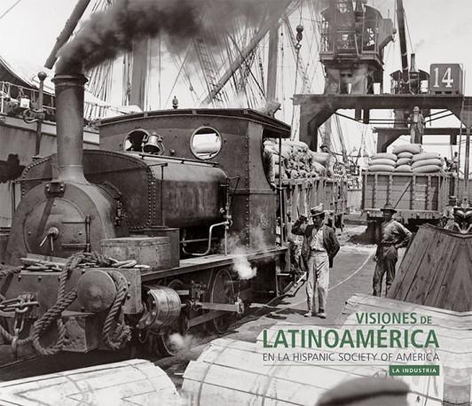 Visiones de Latinoamérica en la Hispanic Society of America. Paisaje industrial