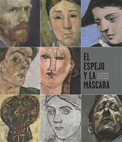 El espejo y la máscara. El retrato en el siglo de Picasso