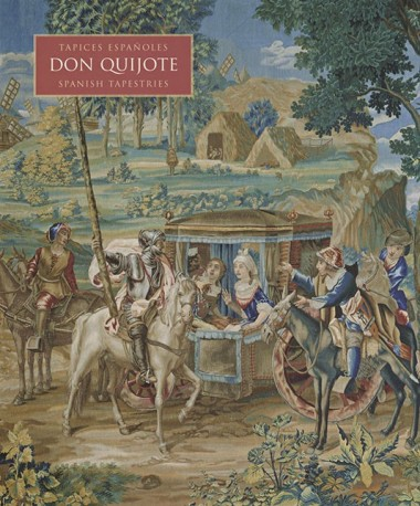 Tapices españoles. Don Quijote / Spanish Tapestries. Don Quixote