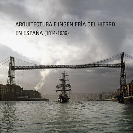 Arquitectura e ingeniería del hierro en España (1814-1936)l