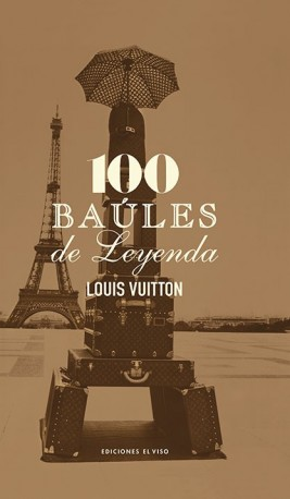 Louis Vuitton. 100 baúles de leyenda