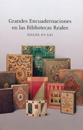 Grandes Encuadernaciones en las Bibliotecas Reales. Siglos XV-XXI