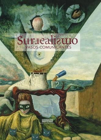 Surrealismo. Vasos comunicantes