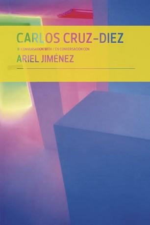 Carlos Cruz-Diez in conversation with/en conversación con Ariel Jiménez